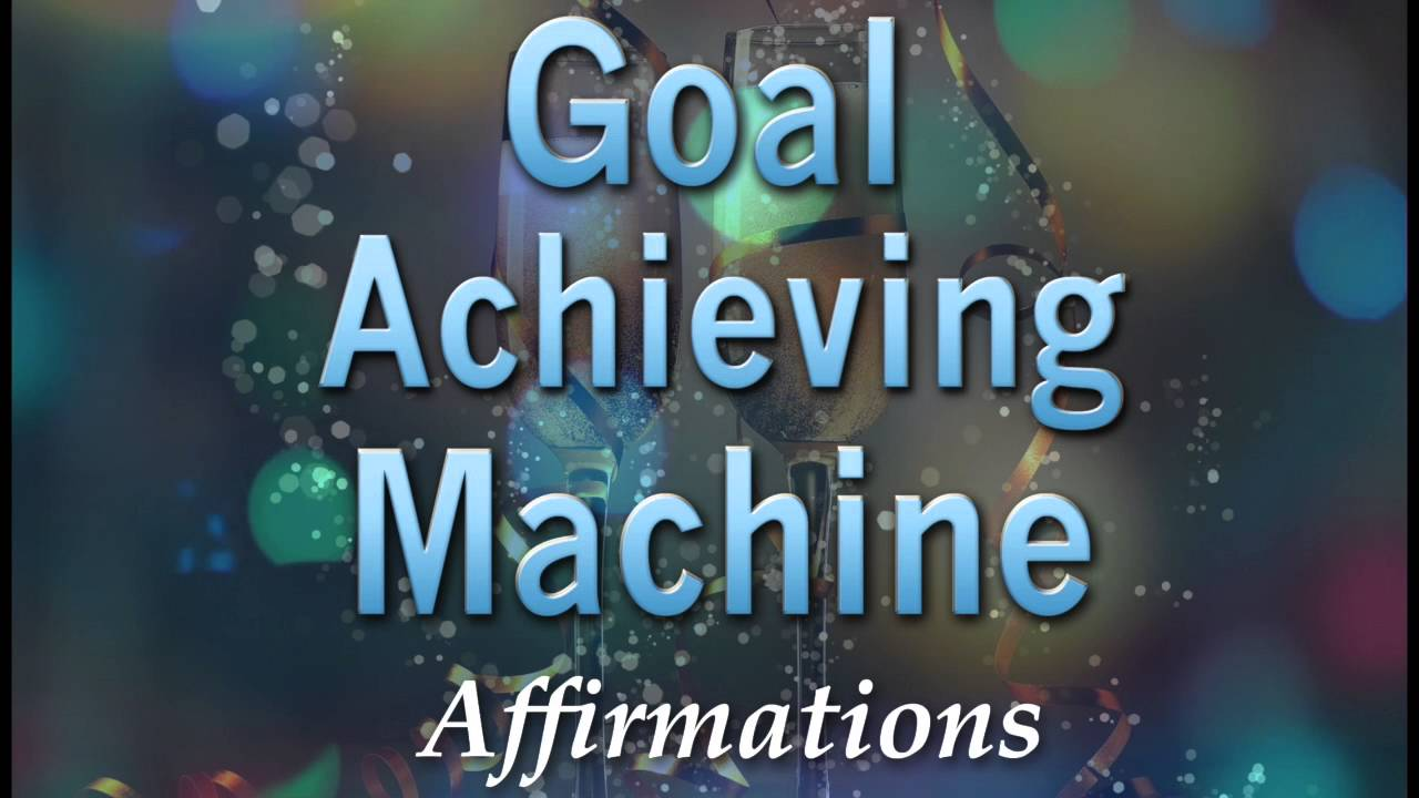 Using Affirmations to Reach Goals